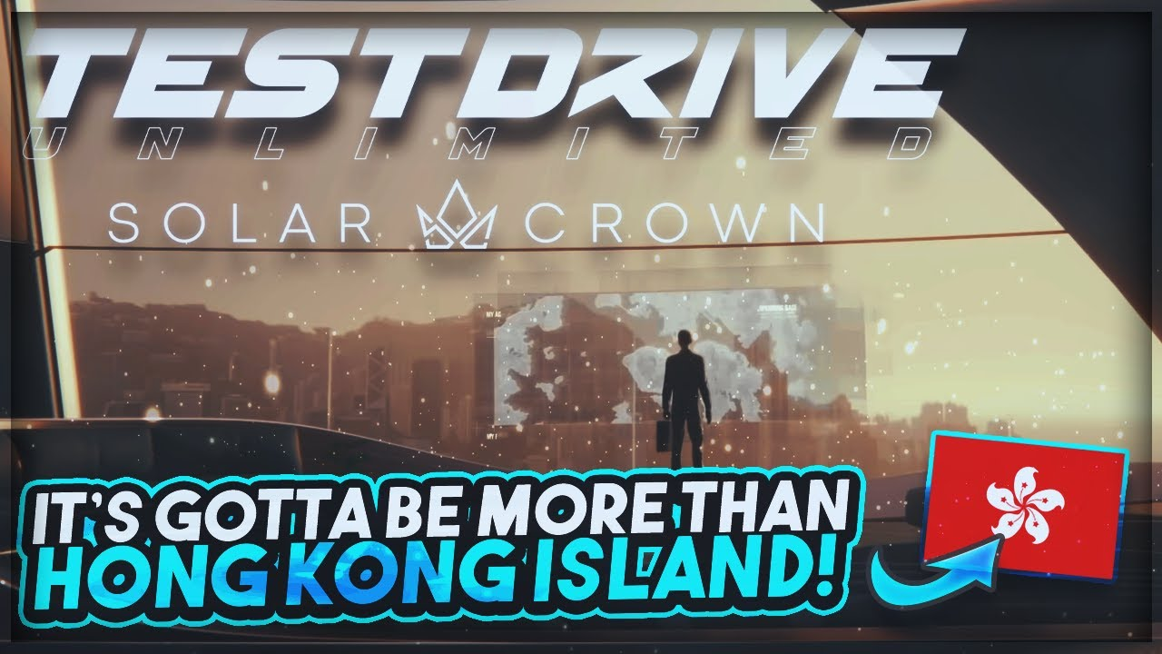 Test Drive Unlimited: Solar Crown - Going Beyond Hong Kong Island? | Why I Think There's More!