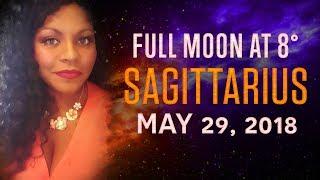FULL MOON IN SAGITTARIUS MAY 29, 2018