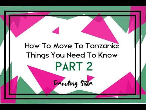 Part 2 | How to move to Tanzania
