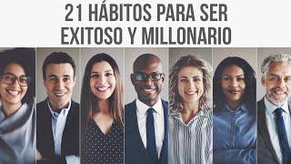 21 Hábitos para Ser Exitoso y Millonario ✔️Empieza Ya¡