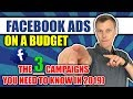 Facebook Ads on A Budget (The 3 Campaigns You Need To Know In 2019)