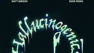 Play Hallucinogenics (Seeb Remix)