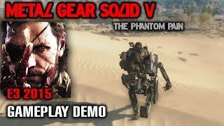 MGSV: The Phantom Pain - E3 2015 40-Mins Gameplay Demonstration [HD 720P]