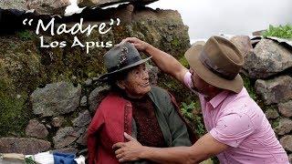 Los Apus del Perú / Madre / vídeo clip oficial 2018/ Tarpuy Producciones