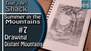 How to Draw - Summer in the Mountains Part Seven - Drawing Distant Mountains