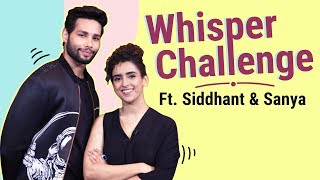 Siddhant Chaturvedi aka MC Sher and Sanya Malhotra nail the Whisper Challenge