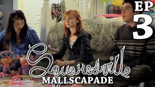 Squaresville - Ep. 3 MALLSCAPADE (MK Wiles, Kylie Sparks, & Christine Weatherup)