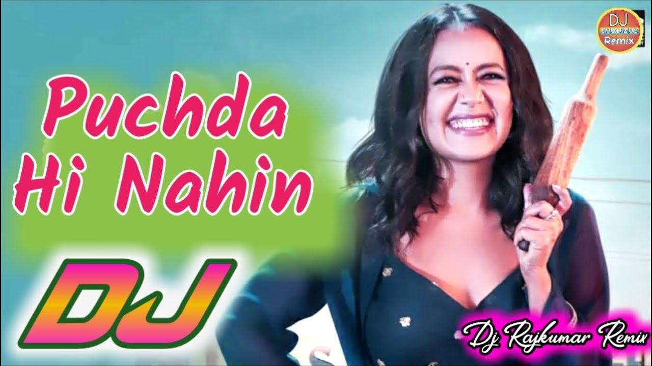 Puchda Hi Nahi Dj Remix Song | Neha Kakkar Mainu Puchda Hi Nahin Dj Song | Tiktok Viral Remix Song