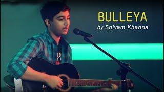 Bulleya (Amit Mishra) – Ae Dil Hai Mushkil (by Shivam Khanna) - SING DIL SE