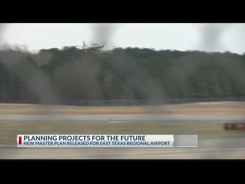 EAST TEXAS REGIONAL AIRPORT EXPANSION