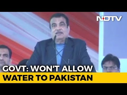 Centre Will Stop India's Share Of Water That Flowed To Pak: Nitin Gadkari