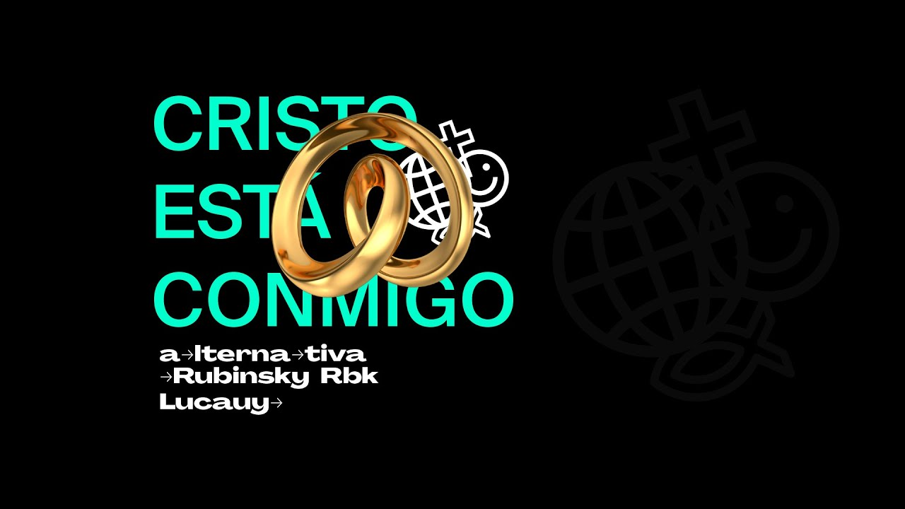 Rubinsky Rbk, Banda Alternativa, Lucauy - CRISTO ESTÁ CONMIGO (Video de Letra)