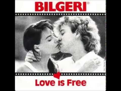 Love Is Free  BILGERI