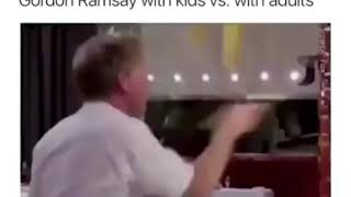 Gordon Ramsay  Kids v.s Adults