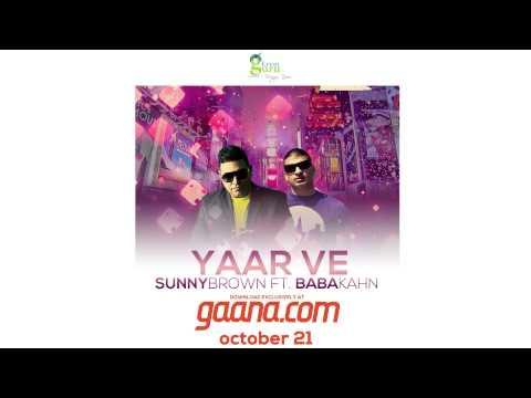 Yaar Ve - Sunny Brown Feat. Baba Kahn