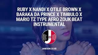 Ruby X Nandi X Otile Brown X Barakah Da Prince X Timbulo X Mario Tz Type Afro Zouk Beat Instrumental