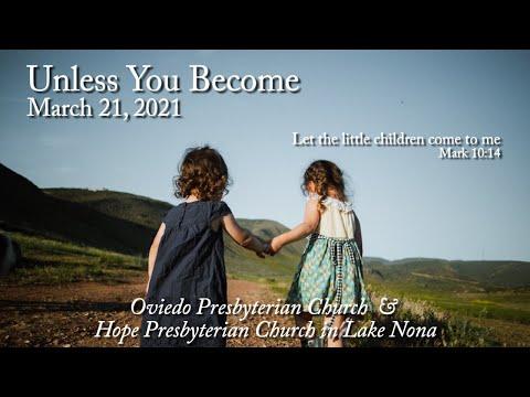 March 21, 2021 Online Worship - Oviedo Presbyterian Church \u0026 Hope Presbyterian Church At Lake Nona
