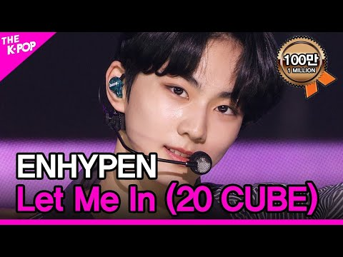 ENHYPEN, Let Me In (20 CUBE)(엔하이픈, Let Me In (20 CUBE)) [THE SHOW 201208]