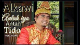 Download Lagu Antah Iyo Antah Tido - Al kawi mp3