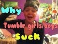 Why tumblr girls/boys suck| Kascie