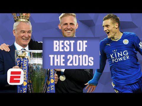 The best Premier League moments of the decade: Leicester City shocks the world | ESPN FC