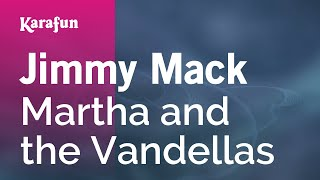 Karaoke Jimmy Mack - Martha and the Vandellas *