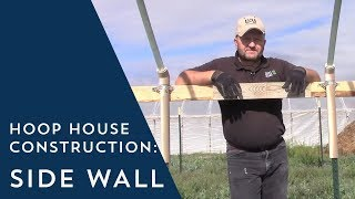 Hoop House Side Wall Construction