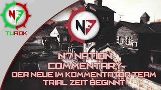N7 Nation Commentary | Der neue im Kommentator Team! - Trial Zeit beginnt...