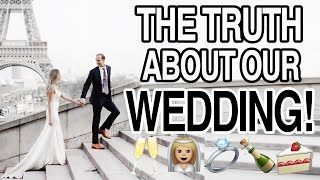 THE TRUTH ABOUT OUR WEDDING!
