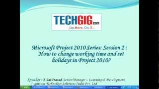 Copy of How to change working time and set holidays in Project 2010