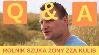ROLNIK SZUKA ŻONY ZZA KULIS ! Q&A #2