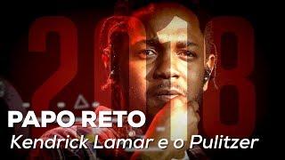 Kendrick Lamar e o Pulitzer | Papo Reto | Alta Fidelidade
