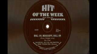 "Maxwell House Orchestra, Don Voorhees, Director - ""Roll On, Mississippi, Roll On"""