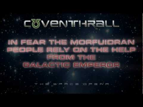 "COVENTHRALL - A preview to ""Space Opera"""