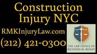 (212) 421-0300 Tuckahoe NYC Construction Accident Lawyer Injury Litigation Attorney