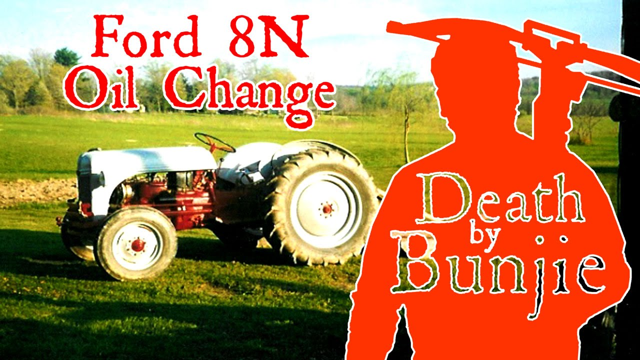hight resolution of how to change the oil in a ford 8n tractor