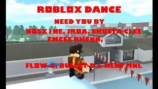 Roblox Dance - Need You By Bosx1ne, JRoa, Skusta Clee, Emcee Rhenn, Flow-G, Bullet-D & Kent MNL