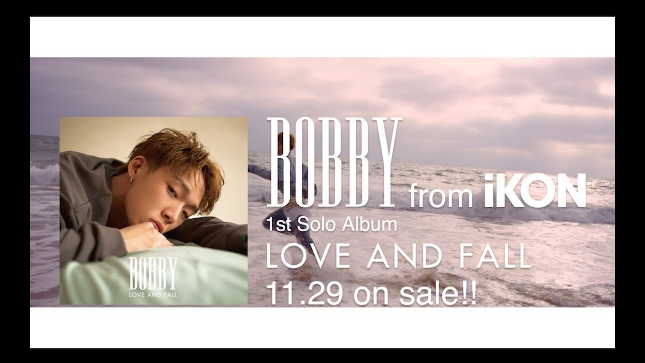 BOBBY (from iKON) - LOVE AND FALL (JP Trailer)