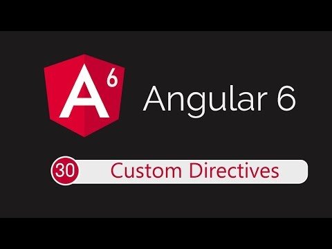 Angular 6 Tutorial 30: Custom Directives