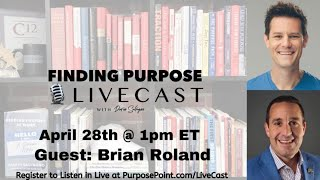 Season 2 Episode 14: Finding Purpose Livecast with guest Brian Roland