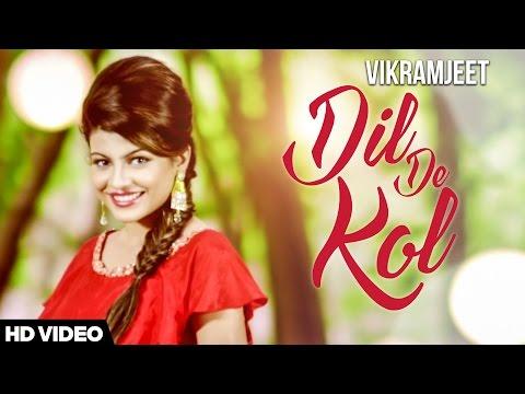 Dil De Kol - Vikramjeet   Latest Punjabi Songs 2016