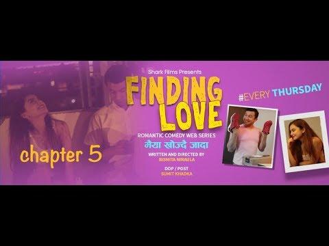 New Nepali Webseries   Finding Love   Episode 5