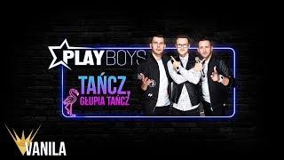 PLAYBOYS - Tańcz, głupia tańcz (Oficjalny audiotrack)