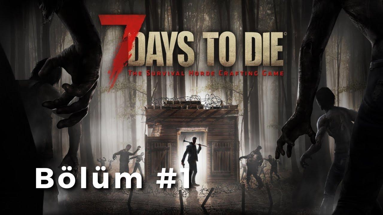 7 Days To Die Multipalyer   Başlangıç   Bölüm 1