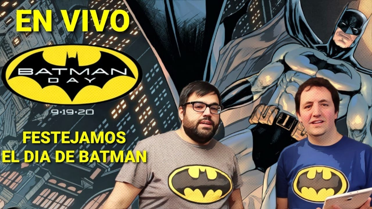 EN VIVO: Festejamos el BATMAN DAY 2020!