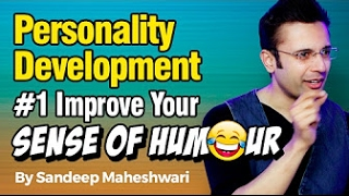 Personality Development #1 Improve Your Sense of Humour   By Sandeep Maheshwari I Hindi