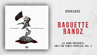 Booka600 - Baguette Bandz (Only The Family Involved 2)