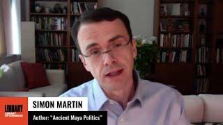 Kluge Book Conversation: Simon Martin on Ancient Maya Politics