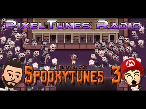 PixelTunes Radio VGM Podcast - Episode 74: SPOOKYTUNES 3!
