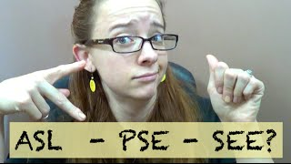 Different Styles of Sign Language? : ASL - PSE - SEE
